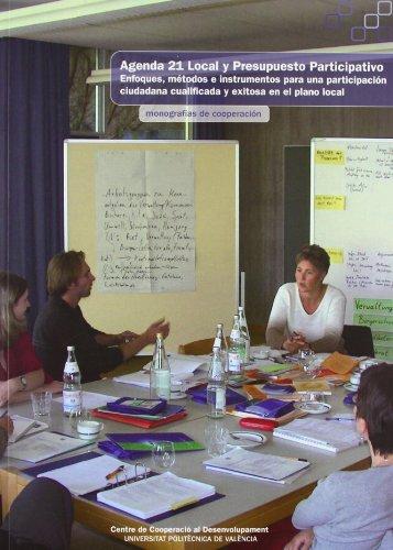 9788483636275: Agenda 21 Local y Presupuesto Participativo. Enfoques, Métodos E Instrumentos Para Una Participación Ciudaddana Cualificada y Exitosa En el Plano Local (Monografías de cooperación)