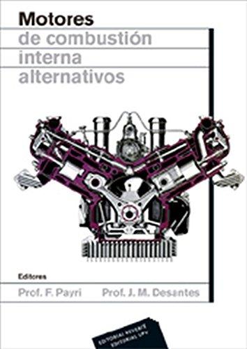 Motores de combustion interna alternativos: Desantes Fernandez, Jose Maria/Payri Gon
