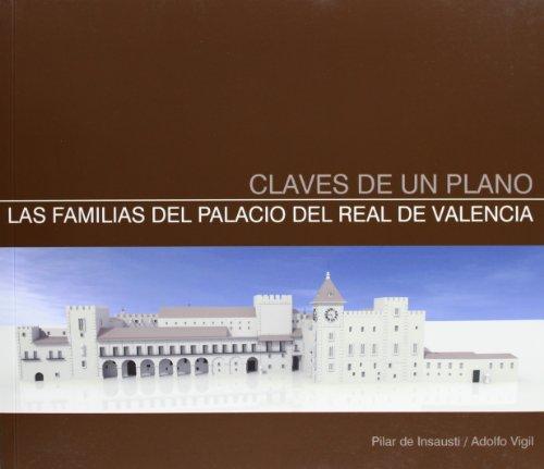 9788483637579: Las Claves De Un Plano. Familias Del Palacio Real De Valencia