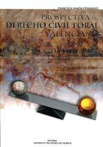 9788483637838: Prospectiva del derecho civil foral valenciano