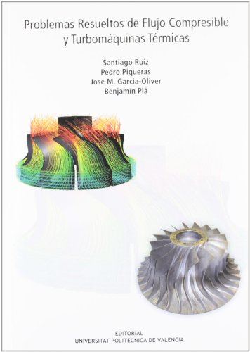 9788483637944: Problemas Resueltos De Flujo Compresible Y Turbomáquinas Térmicas (2ª Edición) (Académica)