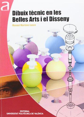 9788483639535: Dibuix Tècnic En Les Belles Arts I El Disseny