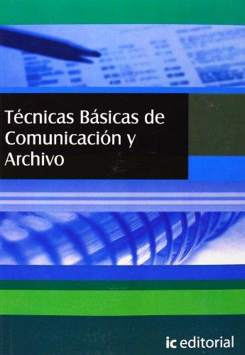 9788483640067: Tecnicas basicas de comunicacion y archivo