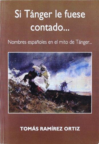 9788483640401: Si tanger le fuese contando: nombres españoles en el mito de tanger