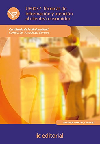 9788483644966: TECNICAS DE INFORMACION Y ATENCION AL CLIENTE/CONSUMIDOR (AJUST AL CER
