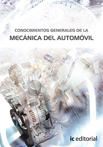 9788483645154: Conocimientos generales de la mecánica del automóvil (responsable técnico de taller)