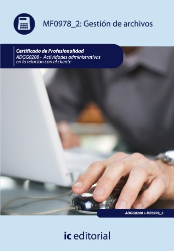 9788483645437: Gestión de archivos. adgg0208 - actividades administrativas en la relación con el cliente