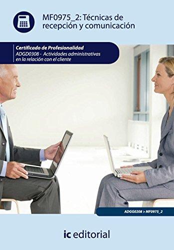 9788483645451: Técnicas de recepción y comunicación. adgg0208 - actividades administrativas en la relación con el cliente