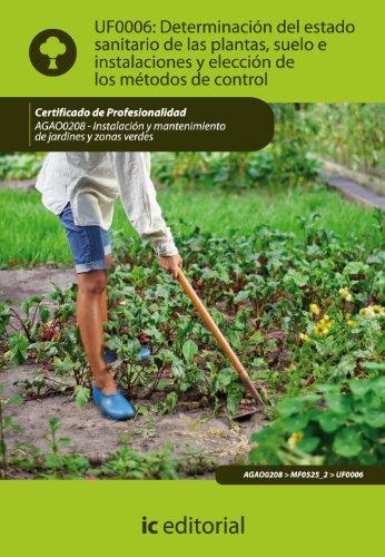 9788483645567: Determinación del estado sanitario de las plantas, suelo e instalaciones y elección de los métodos de control. agao0208 - instalación y mantenimiento de jardines y zonas verdes