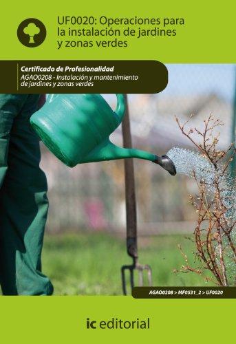 9788483645581: Operaciones para la instalación de jardines y zonas verdes. agao0208 - instalación y mantenimiento de jardines y zonas verdes