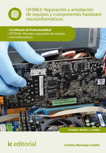 9788483645802: Reparación y ampliación de equipos y componentes hardware microinformáticos. ifct0309 - montaje y reparación de sistemas microinformáticos