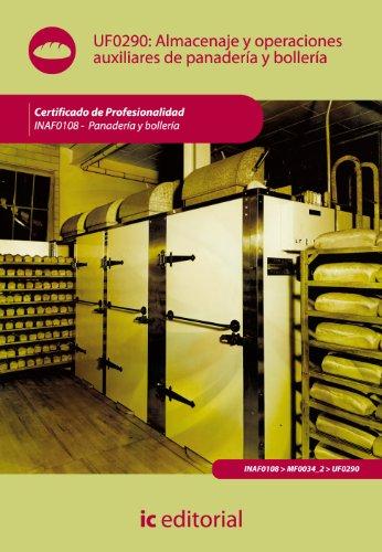 9788483645987: Almacenaje y operaciones auxiliares en panadería y bollería. INAF0108 - Panadería y bollería