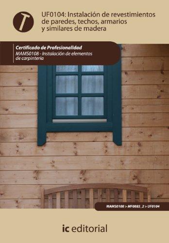 9788483646694: Instalación de revestimientos de paredes, techos, armarios y similares de madera. mams0108 - instalación de elementos de carpintería