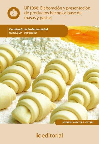 9788483646885: Elaboraciones y presentaciones de productos hechos a base de masas y pastas. hotr0509 - repostería