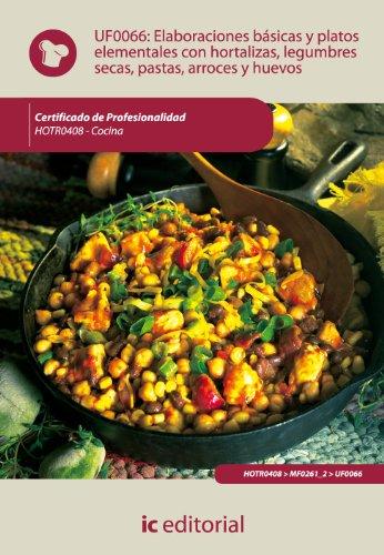 9788483647363: Elaboraciones básicas y platos elementales con hortalizas, legumbres secas, pastas, arroces y huevos. hotr0408