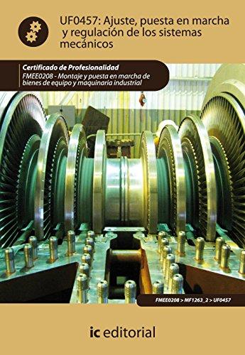 9788483647745: Ajuste, puesta en marcha y regulación de los sistemas mecánicos. fmee0208 - montaje y puesta en marcha de bienes de equipo y maquinaria industrial