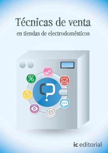 9788483649718: TECNICAS DE VENTA EN TIENDAS DE ELECTRODOMESTICOS