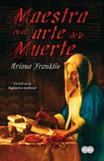 Maestra En El Arte De La Muerte (MIstress of the Art of Death) (8483650126) by Ariana Franklin