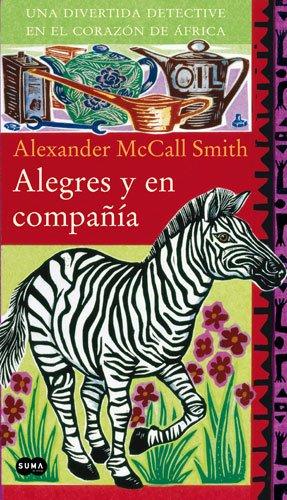 Alegres y en compañía (9788483650363) by Alexander Mccall Smith