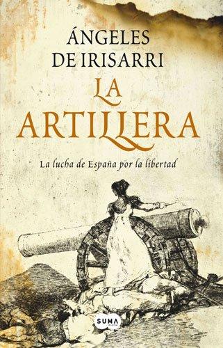 LA ARTILLERA :La lucha de España por la libertad - Angeles de Irisarri