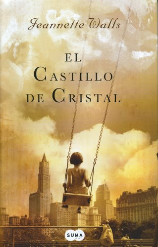 El castillo de cristal - Jeannette Walls