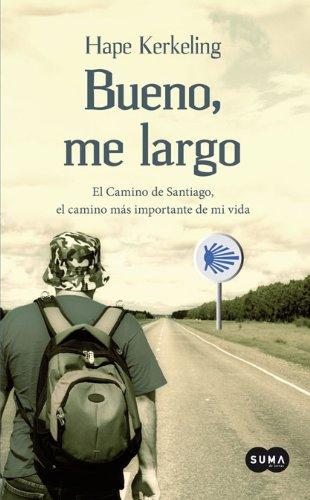 9788483650974: BUENO ME LARGO - CAMINO SANTIAGO