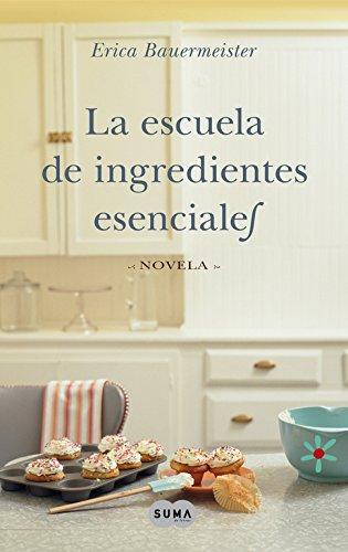 9788483651469: La escuela de ingredientes esenciales (FUERA DE COLECCION SUMA.)