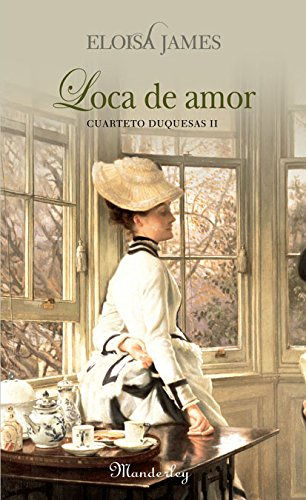 Loca de amor: Eloisa James