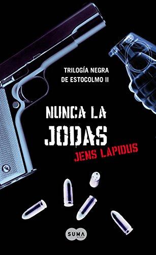 9788483651735: Nunca la jodas (Trilogía negra de Estocolmo 2) (FUERA DE COLECCION SUMA.)