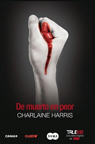 De muerto en peor (Spanish Edition): Charlaine Harris