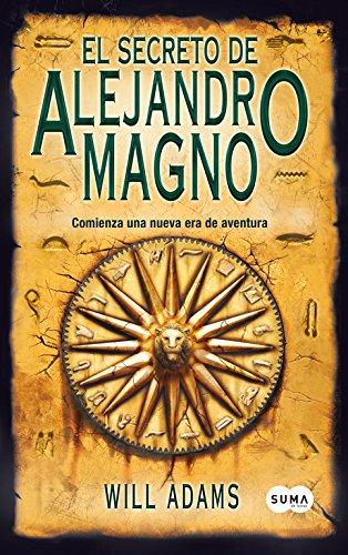 9788483651858: El Secreto De Alejandro Magno: Comienza una nueva era de aventura (Spanish Edition)