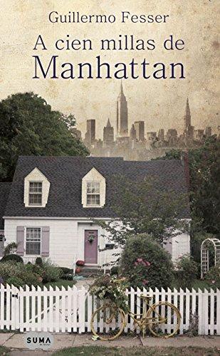 9788483652091: A cien millas de Manhattan (Spanish Edition)