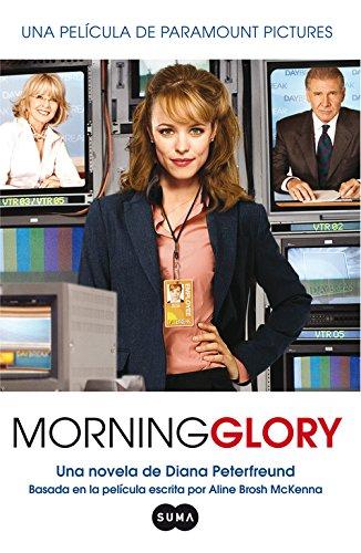 9788483652145: Morning Glory (en espanol) (Movie Tie-in) (Morning Glory) (Spanish Edition)
