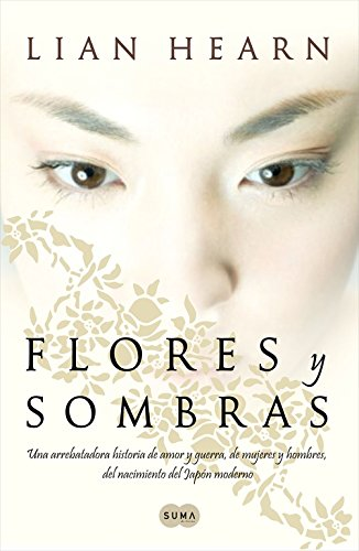 9788483652398: Flores y sombras: Una arrebatadora historia de amor y guerra, de mujeres y hombres, del nacimiento (FUERA DE COLECCION SUMA.)