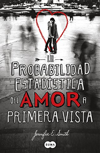 La probabilidad estadística del amor (SUMA): Jennifer E. Smith