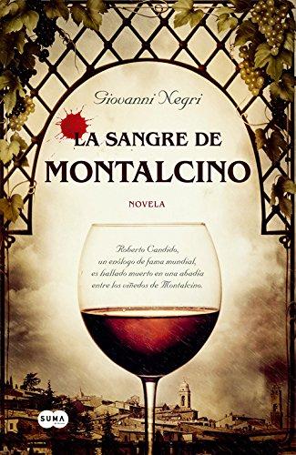9788483653302: La sangre de Montalcino: Roberto Candido, un enólogo de fama mundial, aparece asesinado en la abadía de M (FUERA DE COLECCION SUMA.)