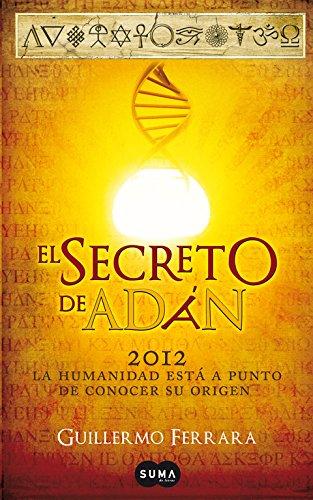 9788483653319: El secreto de Adán: 2012: la humanidad está a punto de conocer su verdadero origen (Otros tiempos)