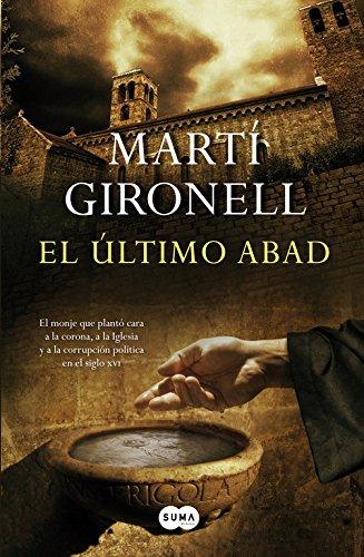 9788483654491: El último abad: La historia de un monje que plantó cara a la Corona, a la Iglesia y a la corrupc (FUERA DE COLECCION SUMA)