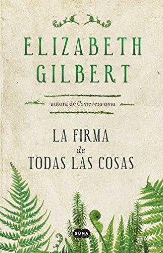 9788483655399: La Firma De Todas Las Cosas (FUERA DE COLECCION SUMA.)