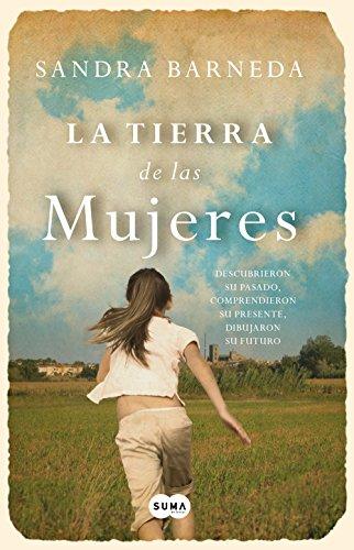 La Tierra De Las Mujeres (SIN ASIGNAR): BARNEDA,SANDRA