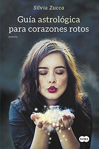Guía Astrologica Para Corazónes Rotos (FUERA DE COLECCION SUMA.): SILVIA ZUCCA