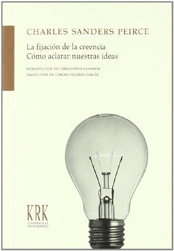 9788483670491: Fijacion de las creencias, la : como aclarar nuestras ideas