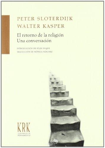 EL RETORNO DE LA RELIGION. Una conversación.: SLOTERDIJK, Peter/ KASPER,