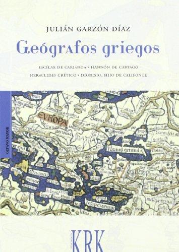 9788483670798: Geografos griegos: Escilax de Carianda/Hannon de Cartago/Heraclides Cretico/Dionisio, hijo de Califonte