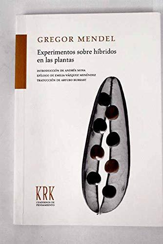 EXPERIMENTOS SOBRE HIBRIDOS EN LAS PLANTAS. INTRODUCCION DE A. MOYA. EPILOGO DE E. VAZQUEZ MENENDEZ...