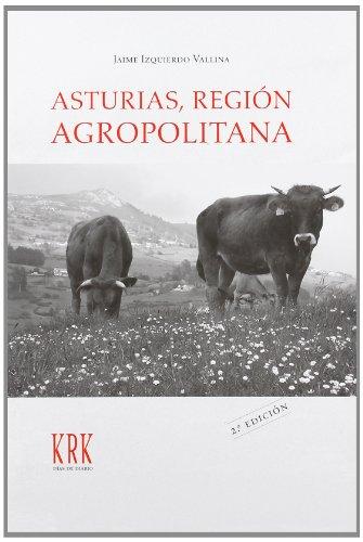 ASTURIAS, REGIÓN AGROPOLITANA: LAS RELACIONES CAMPO-CIUDAD EN: Jaime Izquierdo Vallina