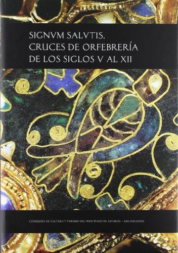 9788483671627: Signum salutis: cruces de orfebreria de los siglos V al XII