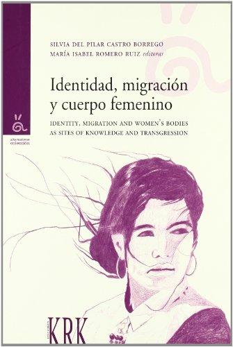 Identidad, migración y cuerpo femenino = Identity,: Silvia del Pilar