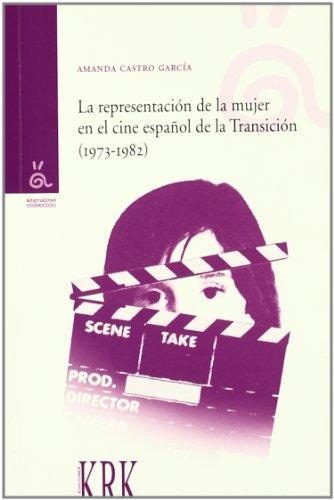 9788483672266: La Representacion de la Mujer en el Cine Espanol de la Transicion (1973-1982)