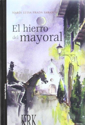 9788483672396: EL HIERRO DEL MAYORAL